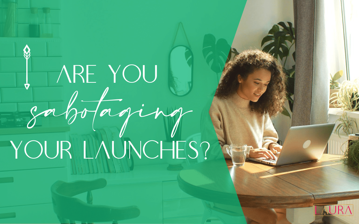 Are you sabotaging your launches?
